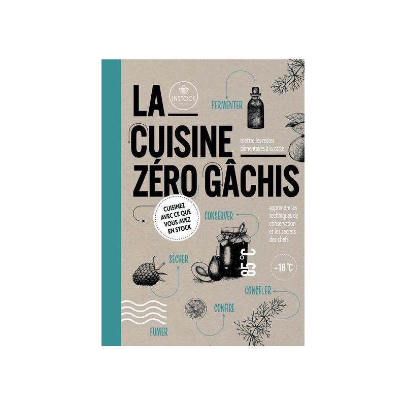 La Cuisine Zéro Gâchis
